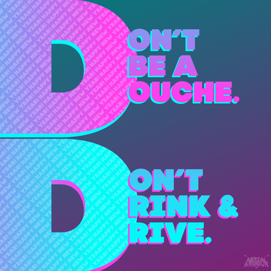 Don't Be a Douche. Don't Drive & Drive.